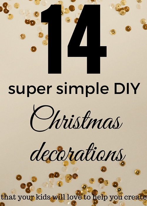14 Super Simple DIY Christmas Decorations