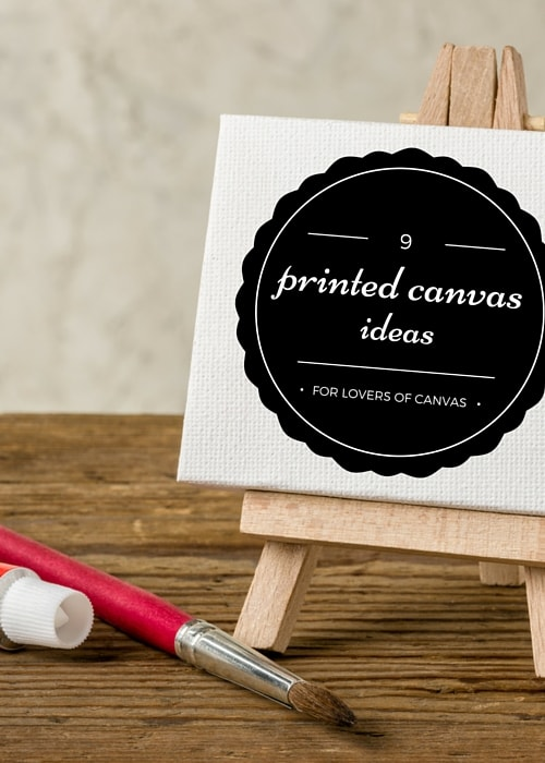 9 Printed Canvas Ideas for Lovers of Canvas