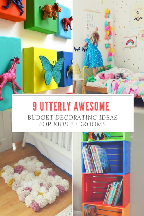 9 Utterly Awesome Budget Decorating Ideas For Kids Bedrooms